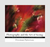 Photography and The Art of Seeing - Freeman Patterson