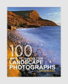 100 Ways To Take Better Landscape Photographs - Guy Edwardes