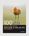 Photography Books - 100 Ways To Take Better Nature & Wildlife Photographs - Guy Edwardes