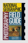 Photography Books - National Geographic Photography Field Guide - Peter K Burian & Robert Caputo
