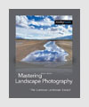 Photography Books - Mastering Landscape Photography: The Luminous Landscape Essays - Alain Briot