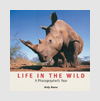 Photography Books - Life in the Wild: A Photographer's Year - Andy Rouse