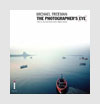 Photography Books -The Photographer's Eye: Composition and Design for Better Digital Photos - Michael Freeman