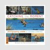 Photography Books - Catching the Moment - Richard duToit & Gerald Hinde